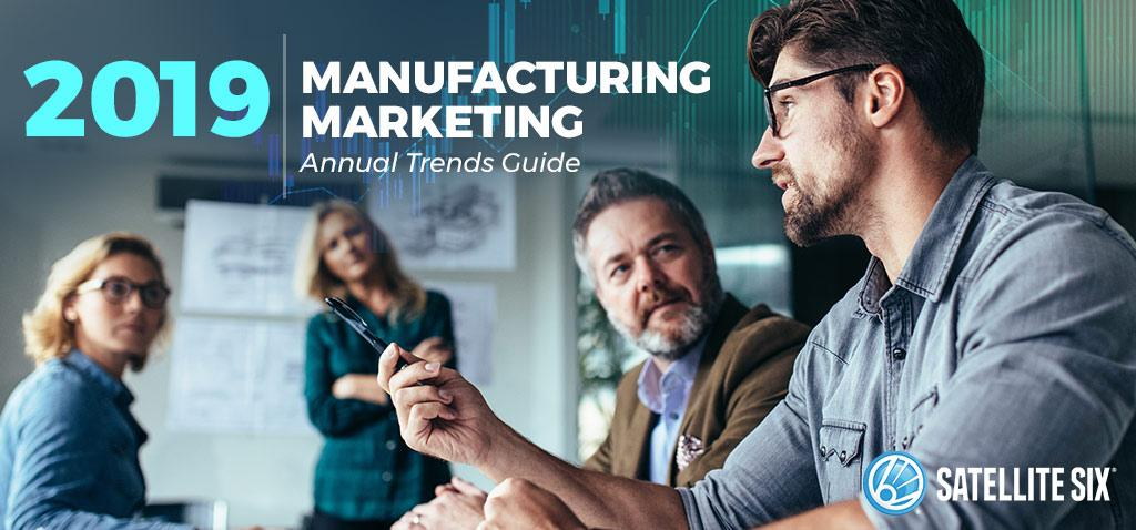 2019 manufacturing marketing trends guide